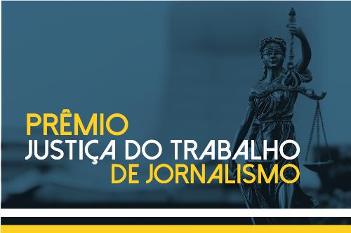 Justiça do Trabalho lança Prêmio Nacional de Jornalismo com cinco categorias